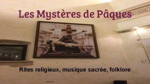 Les Mystres de Pques Rites religieux musique sacre