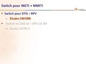 Switch pour INSTI NNRTI Switch pour DTG RPV