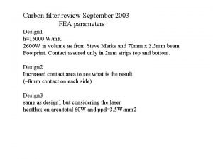 Carbon filter reviewSeptember 2003 FEA parameters Design 1
