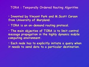 TORA Temporally Ordered Routing Algorithm Invented by Vincent