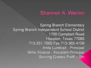 Shannon A Warren Spring Branch Elementary Spring Branch
