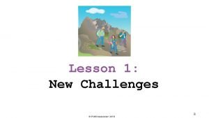 Lesson 1 New Challenges PSHE Association 2018 8