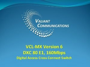 VCLMX Version 6 DXC 80 E 1 160