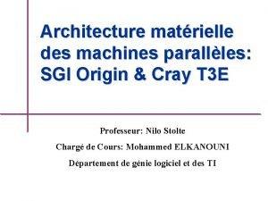Architecture matrielle des machines parallles SGI Origin Cray