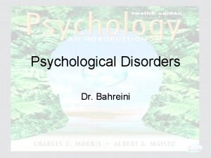 Psychological Disorders Dr Bahreini Psychology An Introduction Charles