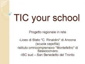 TIC your school Progetto regionale in rete Liceo