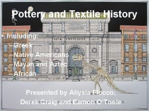 Pottery and Textile History Including Greek Native Americans