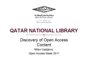 QATAR NATIONAL LIBRARY Discovery of Open Access Content
