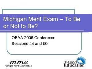 Michigan Merit Exam To Be or Not to