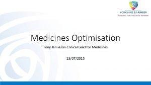 Medicines Optimisation Tony Jamieson Clinical Lead for Medicines