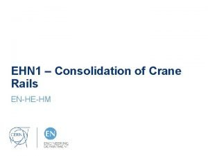 EHN 1 Consolidation of Crane Rails ENHEHM EHN
