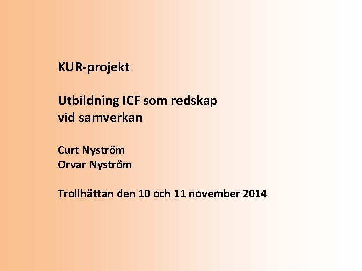 KURprojekt Utbildning ICF som redskap vid samverkan Curt