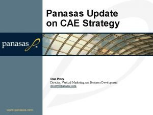 Panasas Update on CAE Strategy Stan Posey Director