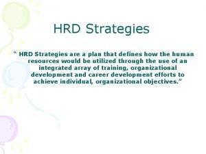 HRD Strategies HRD Strategies are a plan that