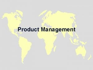 Product Management What is a Product u A