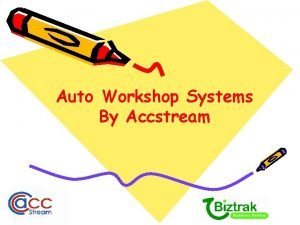 Auto Workshop Systems By Accstream Auto Workshop Features