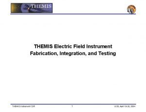 THEMIS Electric Field Instrument Fabrication Integration and Testing