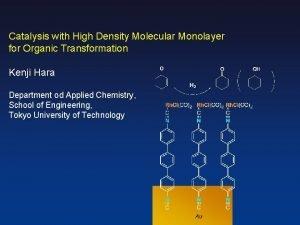 Catalysis with High Density Molecular Monolayer for Organic