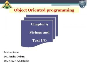 1 Object Oriented programming Chapter 9 Strings and