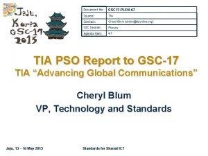 Document No GSC 17 PLEN67 Source TIA Contact