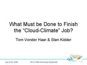 What Must be Done to Finish the CloudClimate