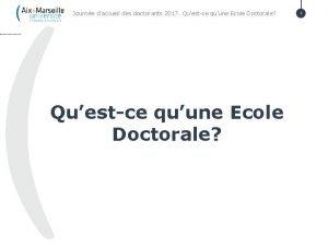 Journe daccueil des doctorants 2017 Questce quune Ecole