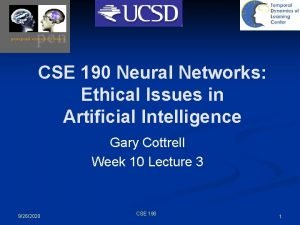 CSE 190 Neural Networks Ethical Issues in Artificial