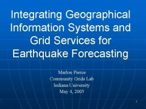 Integrating Geographical Information Systems and Grid Services for