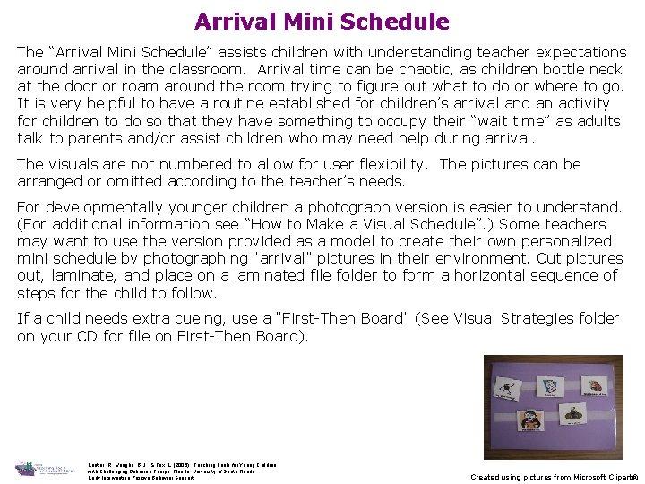 Arrival Mini Schedule The Arrival Mini Schedule assists