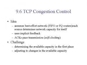 9 6 TCP Congestion Control Idea assumes besteffort