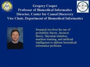 Gregory Cooper Professor of Biomedical Informatics Director Center