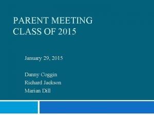 PARENT MEETING CLASS OF 2015 January 29 2015