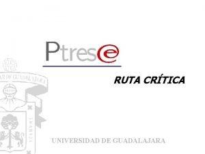 RUTA CRTICA UNIVERSIDAD DE GUADALAJARA CALENDARIO 2002 ACTIVIDAD
