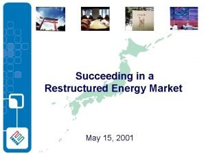 Succeeding in a Restructured Energy Market May 15