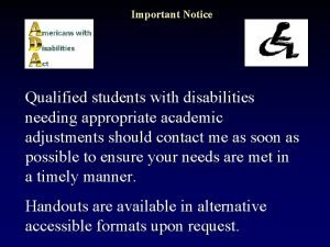 Important Notice Qualified students with disabilities needing appropriate