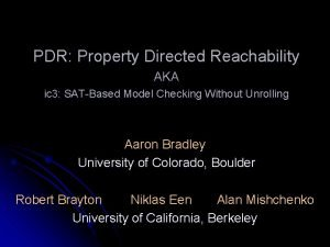 PDR Property Directed Reachability AKA ic 3 SATBased