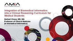 Integration of Biomedical Informatics into a Clinical Reasoning