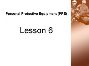Personal Protective Equipment PPE Lesson 6 Employer and