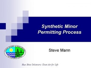Synthetic Minor Permitting Process Steve Mann Blue Skies