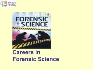 Careers in Forensic Science Definitions Also known as
