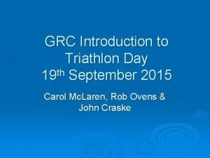 GRC Introduction to Triathlon Day th 19 September