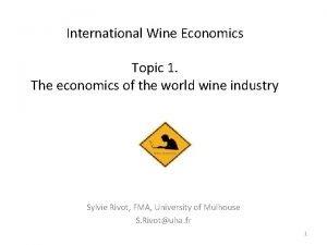 International Wine Economics Topic 1 The economics of