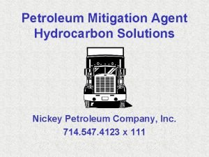 Petroleum Mitigation Agent Hydrocarbon Solutions Nickey Petroleum Company
