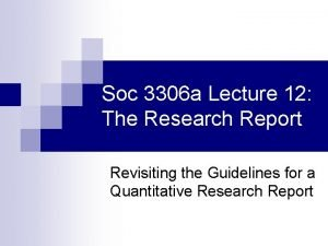 Soc 3306 a Lecture 12 The Research Report