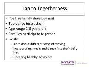 Tap to Togetherness Positive family development Tap dance