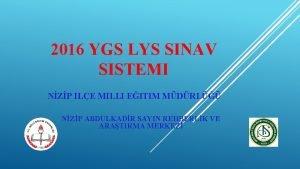 2016 YGS LYS SINAV SISTEMI NZP ILE MILLI