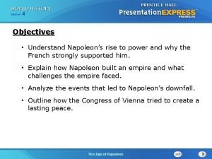 254 Section 1 Chapter Section Objectives Understand Napoleons