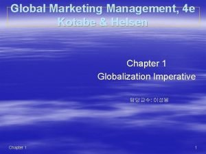 Global Marketing Management 4 e Kotabe Helsen Chapter