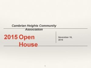 Cambrian Heights Community Association 2015 Open House November