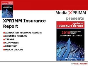 XPRIMM Insurance Report AGREGATED REGIONAL RESULTS COUNTRY RESULTS